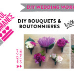 DIY Workshop: Learn to Make Your Own DIY Wedding Bouquet & Boutonnieres