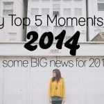 LINK LOVE and My Top 5 Moments of 2014 (& some big news for 2015)