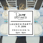 Join Dream Defined Events for their Launch Party on Monday!